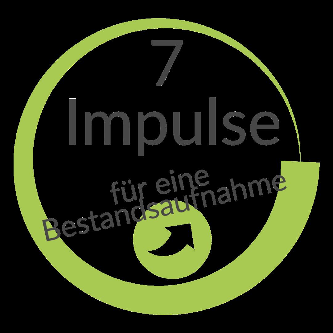 7 Impulse Bestandsaufnahme